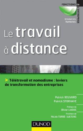 Le travail à distance - Télétravail et nomadisme, leviers de transformation des entreprises
