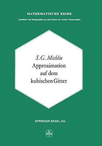 Approximation auf dem Kubischen Gitter (Lehrbücher und Monographien aus dem Gebiete der exakten Wissenschaften)
