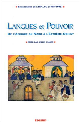 Langues et pouvoir. De l'Afrique du Nord à l'Extrême-Orient