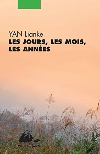 Les jours, les mois, les années par Lianke Yan