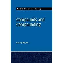Compounds and Compounding (Cambridge Studies in Linguistics)