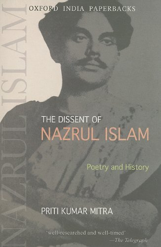 the-dissent-of-nazrul-islam-poetry-and-history-oxford-india-paperbacks-by-priti-kumar-mitra-2009-10-