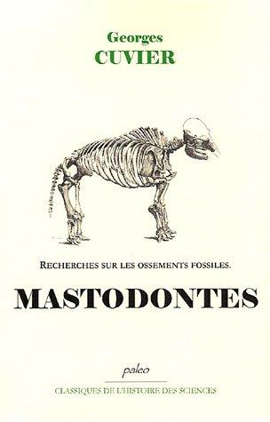 Recherches sur les ossements fossiles, tome 3 : Mastodontes