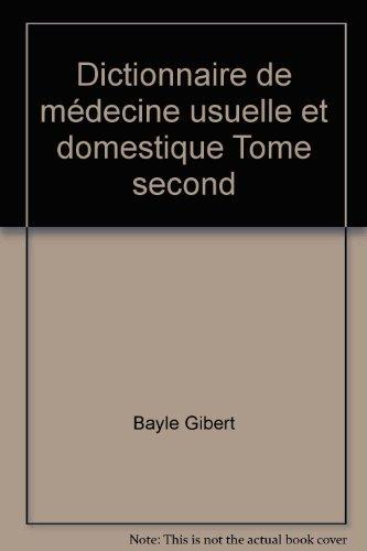 Dictionnaire de médecine usuelle et domestique
