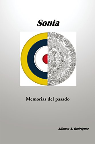 Sonia Memorias Del Pasado por Alfonso A. Rodríguez
