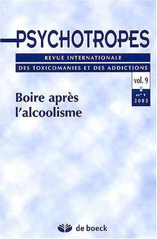 Psychotropes, Volume 9 : Boire après l'alcoolisme : N° 1 2003 par Pierre Angel