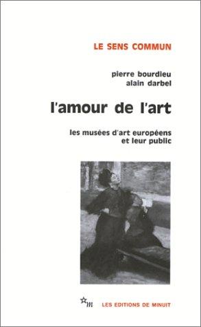 L'AMOUR DE L'ART. Les musées d'art européens et leur public