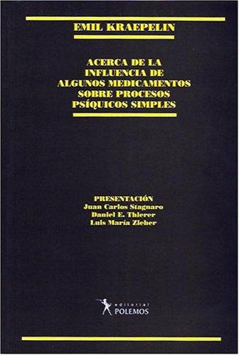 Acerca de La Influencia de Algunos Medicamentos Sobre Procesos Psiquicos Simples por Emil Kraepelin