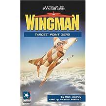 Target: Point Zero (Wingman (Listen & Live Audio))