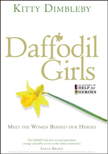 Daffodil Girls: Stories of Love, Loss and Friendship from the Women Behind Our Heroes (English Edition) Daffodil Girl