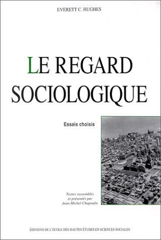 Le regard sociologique. Essais choisis