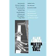 Mister Jelly Roll: The Fortunes of Jelly Roll Morton, New Orleans Creole and Inventor of Jazz
