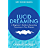 Lucid Dreaming: A Beginner's Guide to Becoming Conscious in Your Dreams (Hay House Basics)