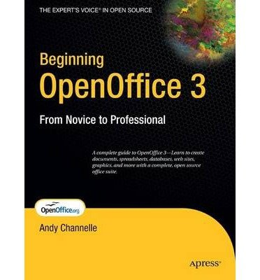 [(Beginning OpenOffice 3: from Novice to Professional )] [Author: Andy Channelle] [Jun-2009]