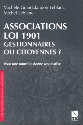 Association loi 1901 : Gestionnaires ou citoyens ? Pour une nouvelle donne associative
