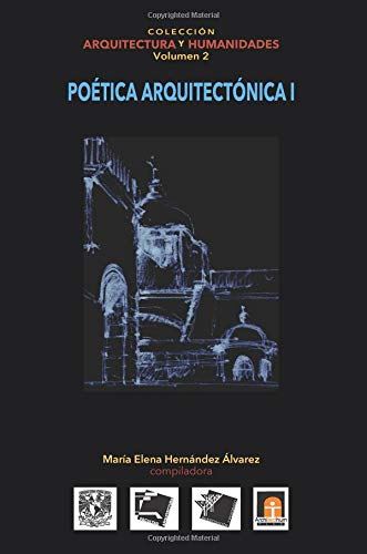 Volumen 2 Poética Arquitectónica I: Volume 2 (Coleccin Arquitectura y Humanidades)
