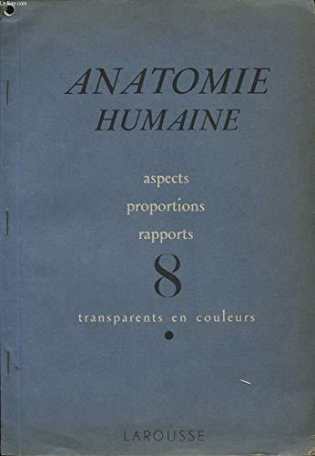 ANATOMIE HUMAINE ASPECTS PROPORTIONS RAPPORTS N°8 TRANSPARENTS EN COULEURS par COLLECTIF