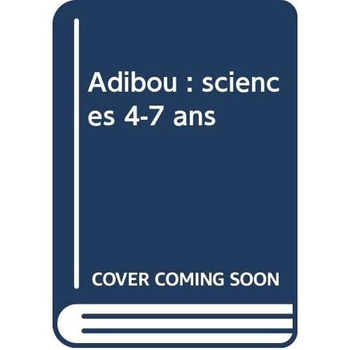 Adibou : sciences 4-7 ans