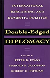 Double-Edged Diplomacy: International Bargaining and Domestic Politics (Studies in International Political Economy) by Peter B. Evans (1993-11-16)