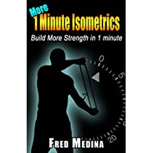 More 1 Minute Isometrics: Build More Strength In 1 Minute (1 Minute Workout Series Book 7) (English Edition)