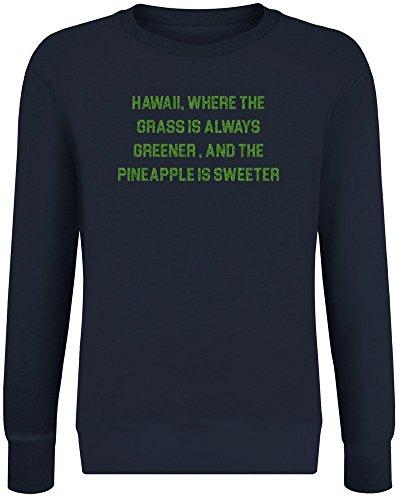 immer grüner ist und die Ananas süßer ist - Hawaii Where The Grass Is Always Greener And The Pineapple Is Sweeter Sweatshirt Jumper Pullover For Men & Women Soft Cotton & Polyester ()