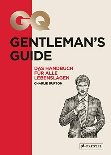 GQ Gentleman's Guide: Das Handbuch für alle Lebenslagen