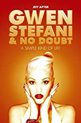 Gwen Stefani and No Doubt: A Simple Kind of Life