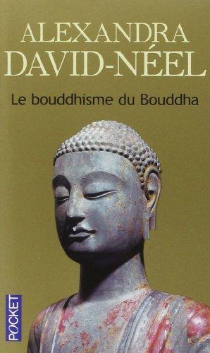 le-bouddhisme-du-bouddha-de-alexandra-david-neel-5-fvrier-2004-poche