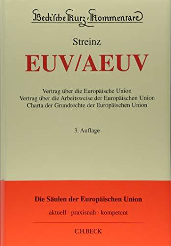 EUV/AEUV: Vertrag über die Europäische Union, Vertrag über die Arbeitsweise der Europäischen Union, Charta der Grundrechte der Europäischen Union (Beck'sche Kurz-Kommentare, Band 57)