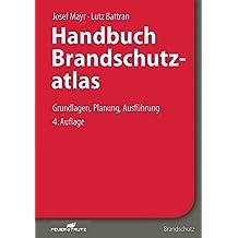 Handbuch Brandschutzatlas: Grundlagen – Planung – Ausführung