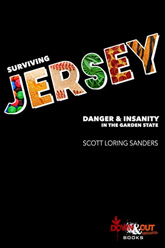 Surviving Jersey: Danger & Insanity in the Garden State (English Edition)