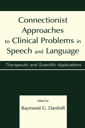 Connectionist Approaches To Clinical Problems in Speech and Language: Therapeutic and Scientific Applications (English Edition) par  Psychology Press