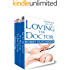 LOVING THE DOCTOR, BOX SET ONE: DOCTOR ROMANCE BOX SET, FOUR FULL LENGTH MEDICAL ROMANCE