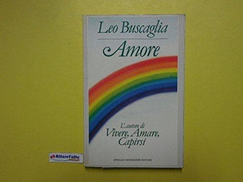 J 2599 LIBRO AMORE DI LEO BUSCAGLIA 1A ED DEL 1985