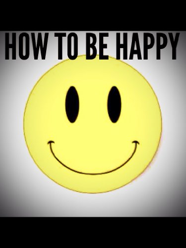 how-to-be-happy-english-edition