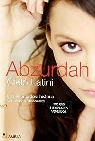 Abzurdah - La Perturbadora Historia De Una Adolescente ) par Cielo Latini