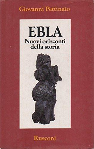 Ebla. Nuovi orizzonti della storia