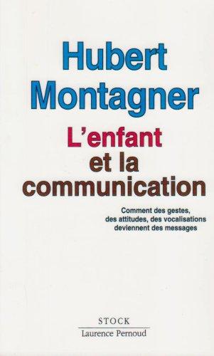 L'enfant et la communication par Hubert Montagner
