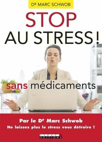 Stop au stress sans médicaments : Ne laissez plus le stress vous détruire !