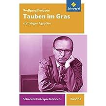 Schroedel Interpretationen: Wolfgang Koeppen: Tauben im Gras