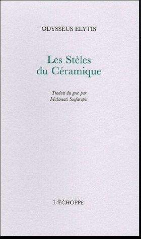 Les Stèles du Céramique par Odysseus Elytis