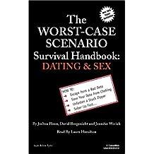 The Worst Case Scenario Survival Handbook: Dating & Sex (Worst-Case Scenario Survival Handbooks)