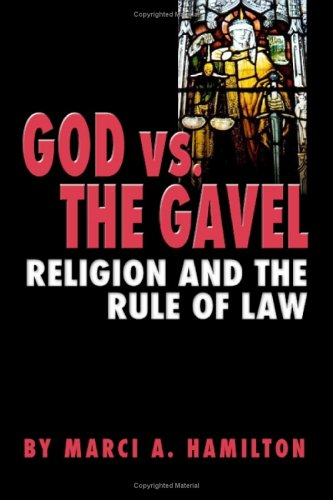 God Vs The Gavel Religion And The Rule Of Law