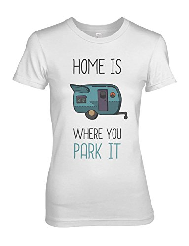 Home Is Where You Park It Komisch Camping Camper Holiday Damen T-Shirt Weiß