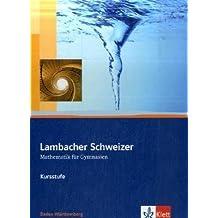 Lambacher Schweizer -  Mathematik für Gymnasien: Kursstufe, 11. und 12. Schuljahr, Baden-Württemberg