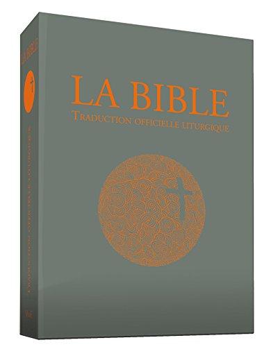 La Bible - Traduction officielle liturgique - Edition de référence PF