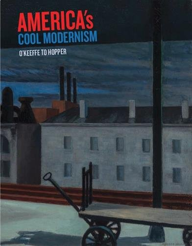 America's Cool Modernism: O'Keeffe to Hopper por Katherine Bourgignon