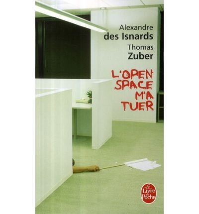 L Open Space M a Tuer (Ldp Litterature) (French) Des Isnard, A Zuber ( Author ) Jan-09-2009 Paperback