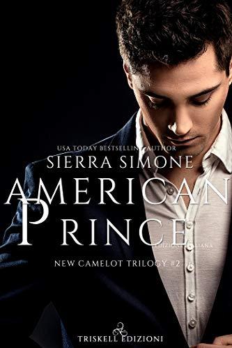 American Prince (Camelot Trilogy Vol. 2) di [Simone, Sierra]