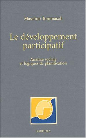Le développement participatif-Analyse sociale et logiques de planification